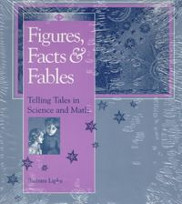 Figures, Facts, and Fables
