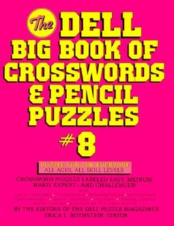 The Dell Big Book of Crosswords and Pencil Puzzles, No 8