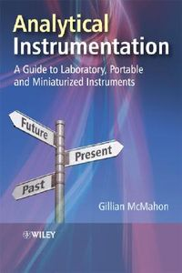 Analytical Instrumentation A Guide to Laboratory, Portable and Miniaturized Instruments