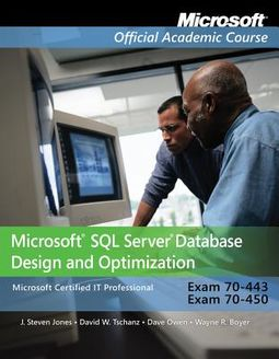 Microsoft SQL Server Database Design and Optimization, Exam 70-443, Exam 70-450