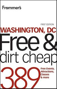 Frommer's Free & Dirt Cheap Washington, DC