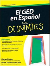 El GED en Espanol para Dummies / The GED in Spanish for Dummies