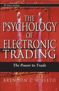 The Psychology of Electronic Trading