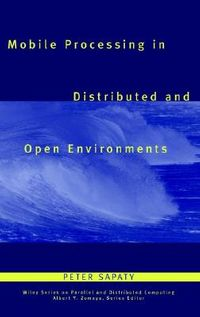 Mobile Processing in Distributed and Open Environments