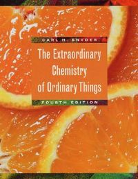 The Extraordinary Chemistry of Ordinary Things