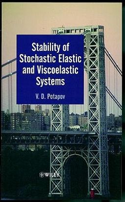 Stability of Stochastic Elastic and Viscoelastic Systems