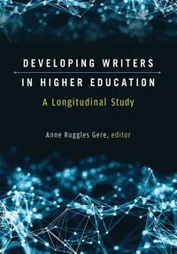 Developing Writers in Higher Education