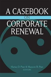 A Casebook on Corporate Renewal