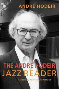 The Andre Hodeir Jazz Reader
