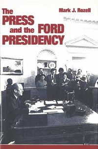 The Press and the Ford Presidency