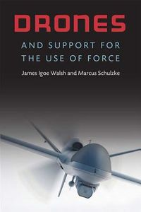 Drones and Support for the Use of Force