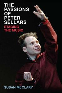 The Passions of Peter Sellars