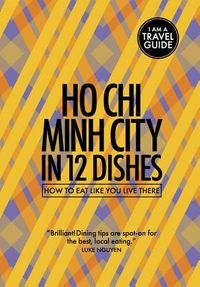 RedPorkPress Ho Chi Minh City in 12 Dishes