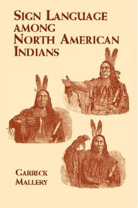 Sign Language Among North American Indians
