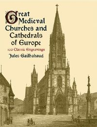 Great Medieval Churches and Cathedrals of Europe