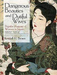 Dangerous Beauties and Dutiful Wives