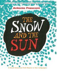 The Snow and the Sun / La Nieve Y El Sol