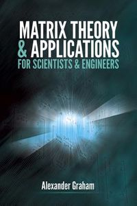 Matrix Theory & Applications for Scientists & Engineers