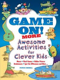 Game On! More Awesome Activities for Clever Kids