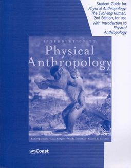 Physical Anthropology: The Evolving Human