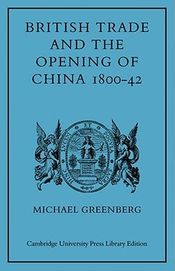 British Trade and the Opening of China 1800-42