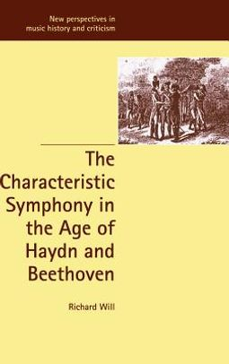The Characteristic Symphony in the Age of Haydn and Beethoven