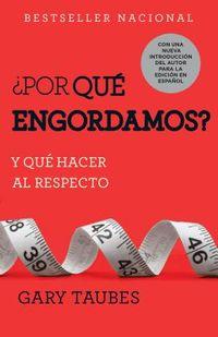 ?Por qu? engordamos? / Why We Get Fat?