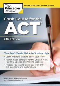 The Princeton Review Crash Course for the Act