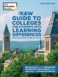 The Princeton Review The K&W Guide to Colleges for Students With Learning Differences