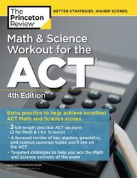 The Princeton Review Math and Science Workout for the ACT