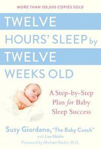 Twelve Hours' Sleep by Twelve Weeks Old