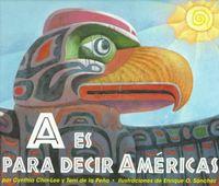 A Es Para Decir Americas/A is for the Americas