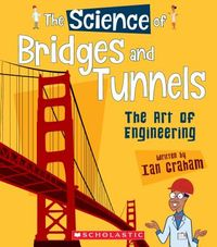 The Science of Bridges and Tunnels
