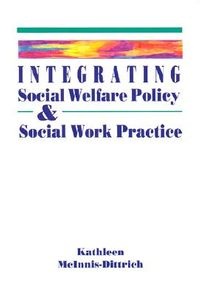 Integrating Social Welfare Policy and Social Work Practice