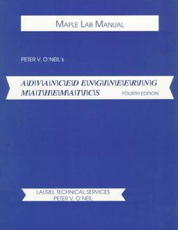 Maple Lab Manual to Accompany O'Neil's Advanced Engineering Mathematics
