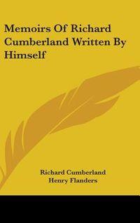 Memoirs of Richard Cumberland Written by Himself