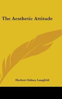 The Aesthetic Attitude