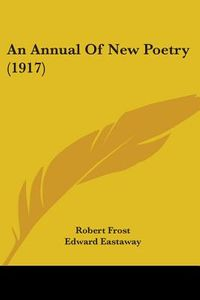 An Annual Of New Poetry