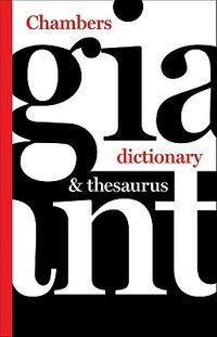 Chambers Giant Dictionary & Thesaurus