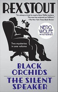 Black Orchids & the Silent Speaker