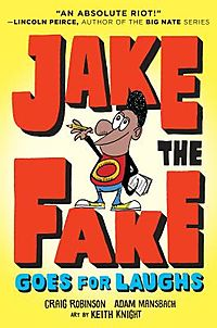 Jake the Fake Goes for Laughs