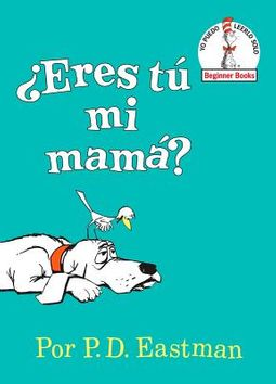 ?Eres t? mi mam? / Are Your My Mother?