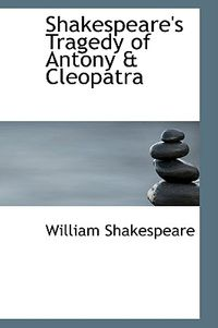 Shakespeare's Tragedy of Antony & Cleopatra