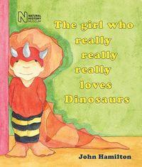 The Girl Who Really Really Really Loves Dinosaurs