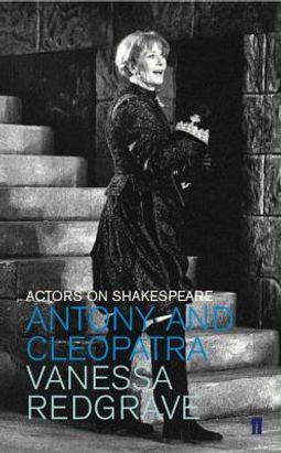 Antony and Cleopatra : Actors on Shakespeare