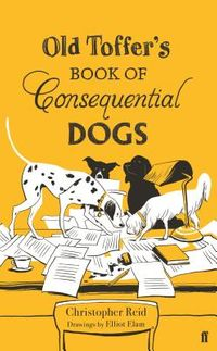 Old Toffer's Book of Consequential Dogs