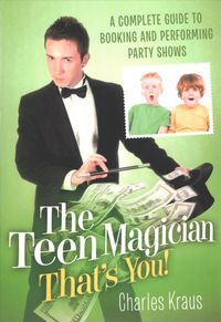 The Teen Magician .. That's You!