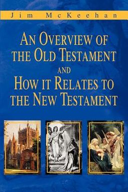 An Overview of the Old Testament and How It Relates to the New Testament