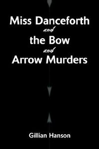 Miss Danceforth and the Bow and Arrow Murders