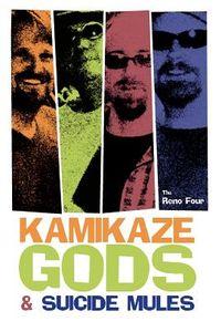 Kamikaze Gods and Suicide Mules